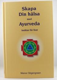 Skapa din hälsa med Ayurveda - 190 sidor