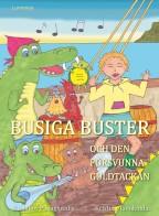 Busiga Buster och den försvunna guldtackan
