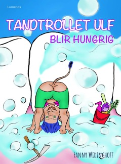 Tandtrollet Ulf blir hungrig -