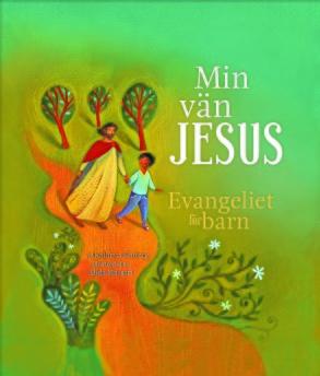Min vän Jesus: Evangeliet för barn -
