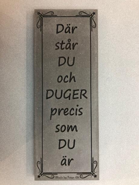 Där står DU och DUGER precis som DU är