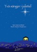 Två sånger i juletid - Två sånger i juletid