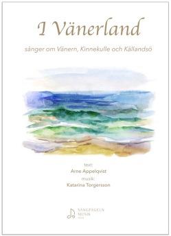 I Vänerland - sånger om Vänern, Kinnekulle och Kållandsö - I Vänerland - sånger om Vänern, Kinnekulle och Kållandsö