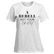 Rebell tshirt a rebell not your baby vit dammodell