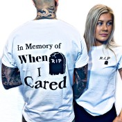 Rebell tshirt in memory of when i cared