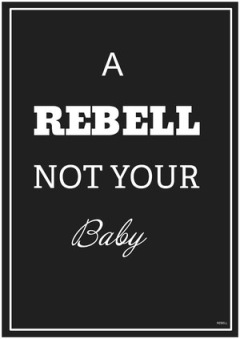 Rebell Print Poster a rebell not