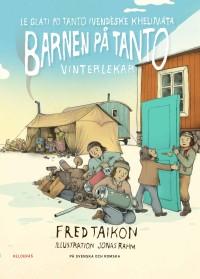 Le gláti po Tanto - Ivendéske khelimáta - Barnen på Tanto - Vinterlekar + CD skiva
