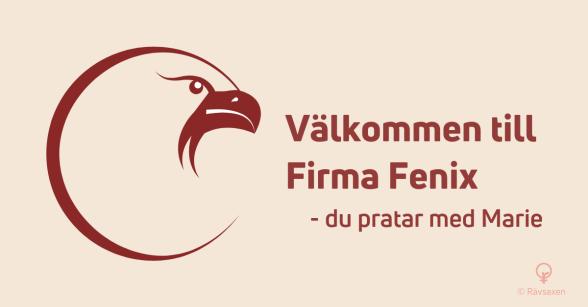 Rävsaxen blogginlägg: Väkommen till Firma Fenix - du pratar med Marie