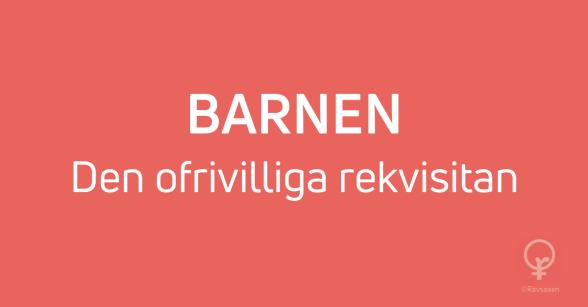 Rävsaxen blogginlägg: Barnan - den ofrivilliga rekvisitan