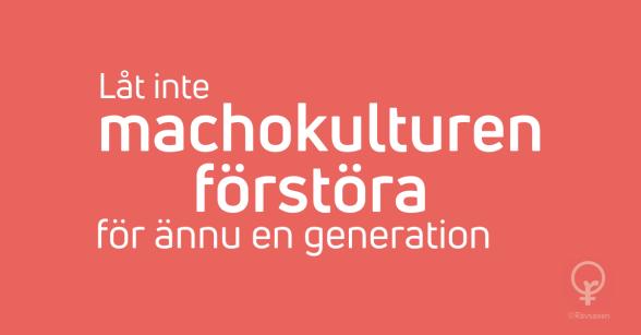 Rävsaxen blogginlägg: Låt inte machokulturen förstöra för ännu en generation