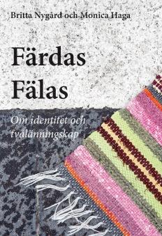 Färdas Fälas - Om identitet och tvålänningsskap - Färdas Fälas - Om identitet och tvålänningsskap
