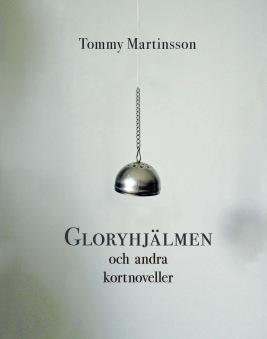 Gloryhjälmen, av Tommy Martinsson -