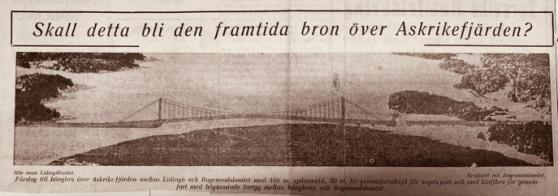 Broförslaget från 1938. Lidingölandet syns till vänster och Bogesund till höger. Hängbron skulle få ett spann på 400 meter och anknyta till lägre så kallade balkspann närmare stränderna. En öppningsbar sektion för större fartyg skulle göras på Bogesundssidan. Lidingö Tidning 16 och 30 april 1938.