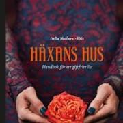 Häxans Hus: handbok för ett giftfritt liv