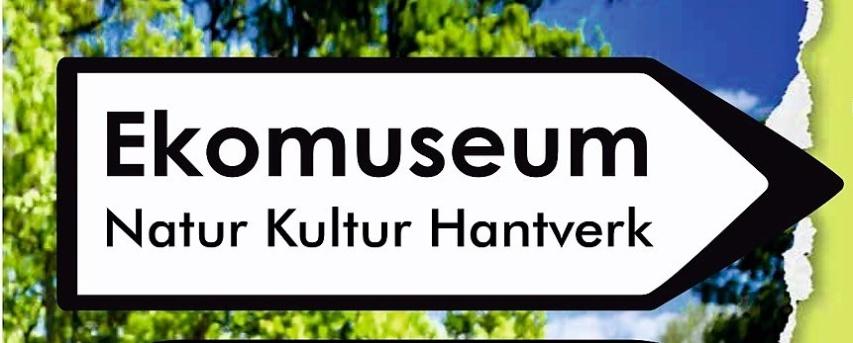 Natur , kultur, hantverk, besöksmål , Ekomuseum, nedre ätradalen,