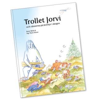 Trollet Jorvi och vännerna på äventyr i skogen -