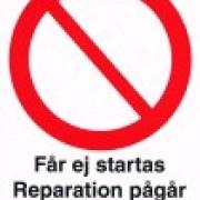 Förbudsskylt ``Får ej startas Reperation pågår´´