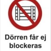 Förbudsskylt ´´Dörren får ej blockeras´´