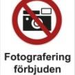 Förbudsskylt Fotografering förbjuden - 210 x 297 mm i aluminium