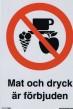 Förbudsskylt Mat och dryck får ej förtäras - 148 x 210 mm i aluminium