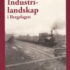 Industrilandskap i Bergslagen - Gullblankabanan, 2009, 28 sidor