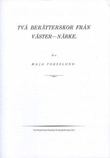 Häften - Två berätterskor från Väster-Närke, 2014, 20 sidor, 15x21 cm