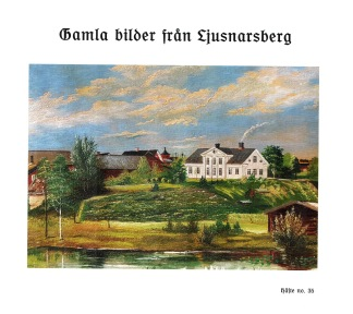 Gamla bilder från Ljusnarsberg - Gamla bilder, no 35, 2019