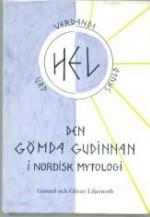 Hel, den gömda gudinnan i nordisk mytologi