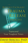 The Revolutionary Trauma Release Process - pocket book