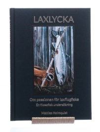 LAXLYCKA om passionen för laxflugfiske