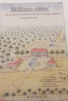 Examensarbetet från Alnarp där jag gjorde en rekonstruktion av hur trädgården påvår släktgård, Skillinge säteri såg ut 1749 när Linné besökte gården.