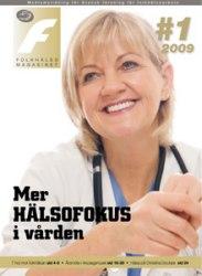 # 01 / 2009 Mer hälsofokus i vården
