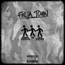 Följa John av Filip Winther, Primus Månsson & JNL. Musik. Hiphop, rap. Svensk rappare.