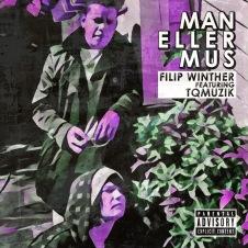 Man eller mus av Filip Winther feat. TQMuzik. Musik. Hiphop, rap. Svensk rappare.
