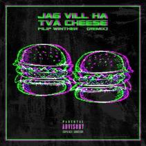 JAG VILL HA TVÅ CHEESE - Remix