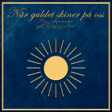 När guldet skiner på oss - Mile Alexander feat. Filip Winther. Musik. Hiphop, rap. Svensk rappare. Pop.
