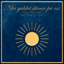 NÄR GULDET SKINER PÅ OSS - Mile Alexander feat. Filip Winther