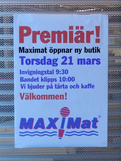 16 mars 2013 - invigningen av nya Maxi Mat planerades.
