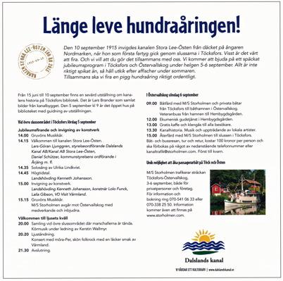 14 maj 2015 - Första utkastet till program för jubileumsfesten i september då Kanalen Stora Lee - Östen skulle fylla 100 år blev offentligt.