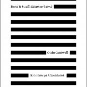 Brott och Straff: kolumner i urval - Oisín Cantwell