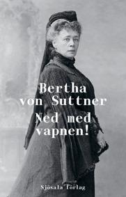 Ned med vapnen! - Bertha von Suttner - Ned med vapnen! - Bertha von Suttner