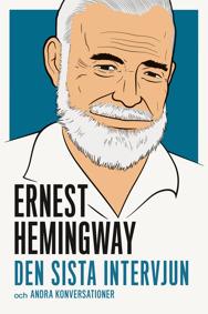 Ernest Hemingway: Den sista intervjun och andra konversationer