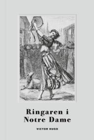 Ringaren i Notre Dame - Victor Hugo -