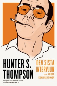 Hunter S. Thompson: den sista intervjun och andra konversationer