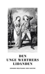 Den unge Werthers lidanden - Johann Wolfgang von Goethe -