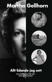 Allt lidande jag sett: fyra berättelser från den stora depressionen - Martha Gellhorn -