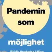 Pandemin som möjlighet  - Så blir återstarten hållbar och rättvis - Jens Holm