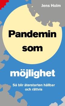 Pandemin som möjlighet  - Så blir återstarten hållbar och rättvis - Jens Holm -