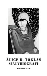 Alice B. Toklas självbiografi - Gertrude Stein -