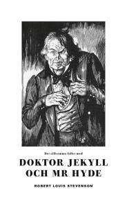 Det sällsamma fallet med doktor Jekyll och mr Hyde - Robert Louis Stevenson -